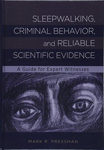Pressman, M:  Sleepwalking, Criminal Behavior, and Reliable (American Psychological Associa)