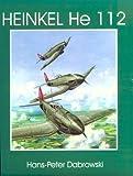 Heinkel He 112 (Schiffer Military/Aviation History) - Hans Peter Dabrowski