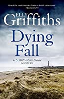 A Dying Fall: A spooky, gripping read from a bestselling author (Dr Ruth Galloway Mysteries 5) (The Dr Ruth Galloway...