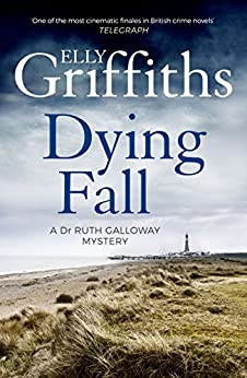 A Dying Fall: A spooky, gripping read from a bestselling author (Dr Ruth Galloway Mysteries 5) (The Dr Ruth Galloway Mysteries) by [Elly Griffiths]
