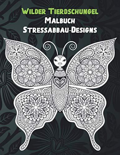 Wilder Tierdschungel - Malbuch - Stressabbau-Designs
