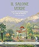Il salone verde. I parchi, le passeggiate e i viali di Merano. Ediz. illustrata