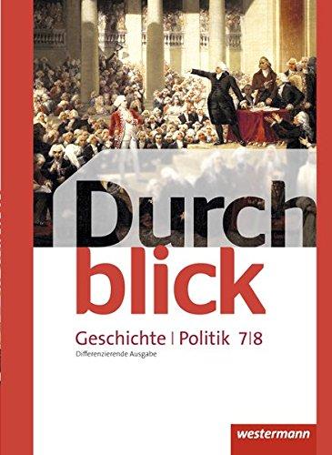 Durchblick Geschichte und Politik - differenzierende Ausgabe 2012: Schülerband 7 / 8