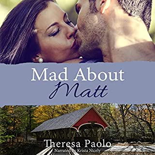 Mad About Matt     A Red Maple Falls Novel, Book 1              By:                                                                                                                                 Theresa Paolo                               Narrated by:                                                                                                                                 Krista Nicely                      Length: 6 hrs and 10 mins     3 ratings     Overall 4.7