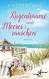 Rügenträume und Meeresrauschen: Ostsee-Roman (Inselträume, Band 1)
