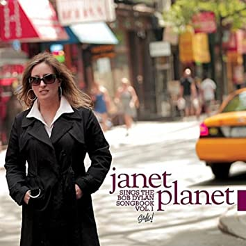 Janet Planet Sings The Bob Dylan Songbook Vol. 1