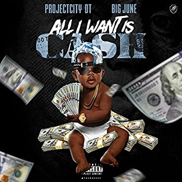 All I Want Is Cash (feat. Big June)