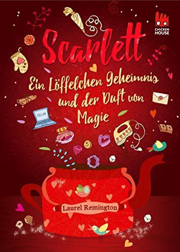 Scarlett (Scarlett 1): Ein Löffelchen Geheimnis und der Duft von Magie