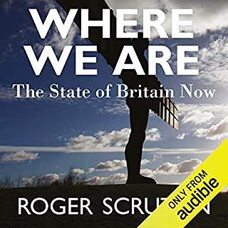 Where We Are                   By:                                                                                                                                 Roger Scruton                               Narrated by:                                                                                                                                 Saul Reichlin                      Length: 6 hrs and 20 mins     41 ratings     Overall 4.8