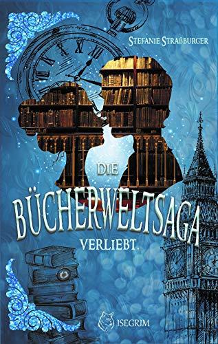 Die Bücherwelt-Saga: Verliebt.