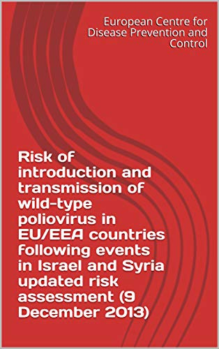Risk of introduction and transmission of wild-type poliovirus in EU/EEA countries following events in Israel and Syria  updated risk assessment (9 December 2013) (English Edition)