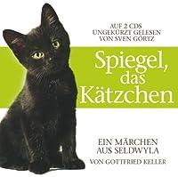 Spiegel Das Katzchen. Von Gottfried Keller