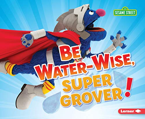 Be Water-Wise, Super Grover! (Go Gr…