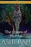 Asherah - The Queen of Heaven (Canaanite Magick) (Volume 1)