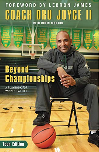 Beyond Championships Teen Edition A Playbook For Winning At Life