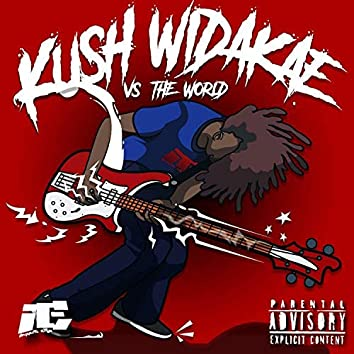 Kush Widakae Vs the World