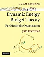 Dynamic Energy Budget Theory for Metabolic Organisation by Bas Kooijman(2009-11-30)