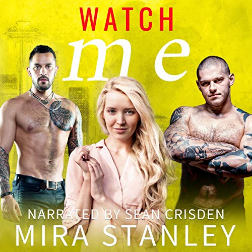 Watch Me Audiobook By Mira Stanley cover art