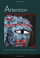 Attention: From Theory to Practice (Series In Human-Technology Interaction)
