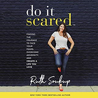 Do It Scared     Finding the Courage to Face Your Fears, Overcome Adversity, and Create a Life You Love              By:                                                                                                                                 Ruth Soukup                               Narrated by:                                                                                                                                 Ruth Soukup,                                                                                        Abby Rike                      Length: 7 hrs and 9 mins     Not rated yet     Overall 0.0