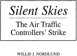 Silent Skies: The Air Traffic Controllers' Strike (Studies in Contemporary Economics)