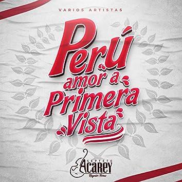 Perú, Amor a Primera Vista