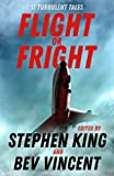 Flight or Fright - 17 Turbulent Tales Edited by Stephen King and Bev Vincent
