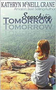 Searching for Tomorrow (Tomorrows Book 1) by [Kathryn McNeill Crane, Katie Mac, Lea Burn]
