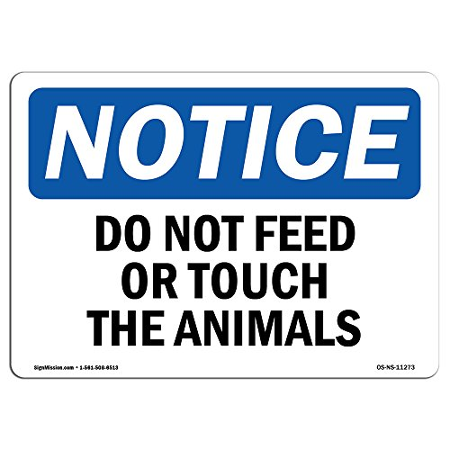 OSHA Notice Sign - Do Not Feed Or Touch The Animals | Choose from: Aluminum, Rigid Plastic or Vinyl Label Decal | Protect Your Business, Construction Site, Warehouse & Shop Area | Made in The USA