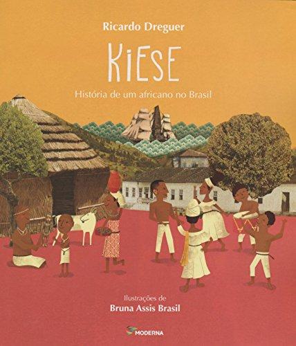 Kiese. História de Um Africano no Brasil