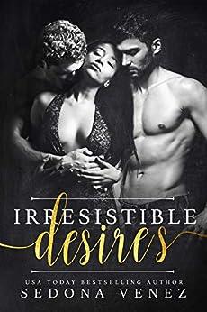 Irresistible Desires: A Standalone BWWM Romance (Shameless Desires) by [Sedona Venez]