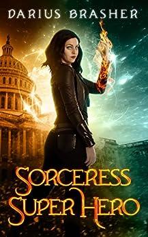 Sorceress Super Hero by [Darius Brasher]