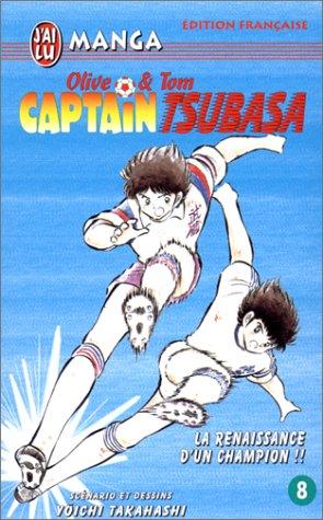 Olive & Tom Captain Tsubasa, tome 8 : La Renaissance d'un champion ! !