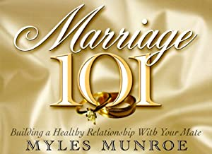 Marriage 101: Building a Healthy Relationship With Your Mate