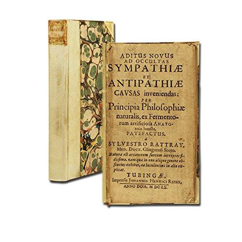 Aditus novus ad occultas sympathiae et antipathiae causas inveniendas: per principia philosophiae naturalis, ex fermentorum artificiosa anatomia hausta [...].