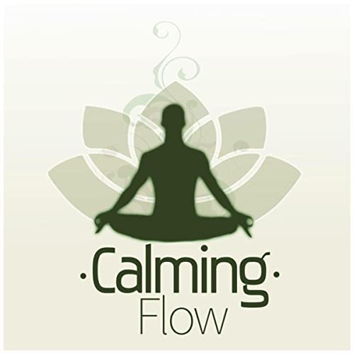 Calming Flow - Inner Peace, Relaxation Meditation, Yoga, Spa ...