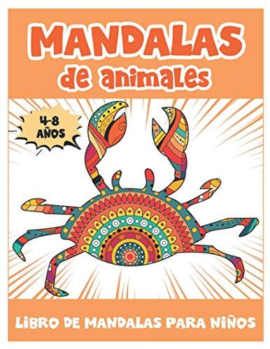 Mandalas de Animales: 50 divertidos mandalas de animales para colorear para niños de 4 a 8 años/ Un libro para colorear con elefantes, búhos, delfines, cerdos, gatos y muchos más