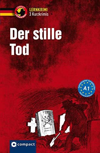 Der stille Tod: Deutsch als Fremdsprache (DaF) A1 (Compact Lernkrimi - Kurzkrimis)