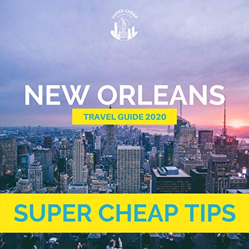 Super Cheap New Orleans Travel Guide 2020  By  cover art