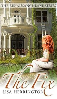 The Fix (The Renaissance Lake Series Book 1) by [Lisa Herrington]