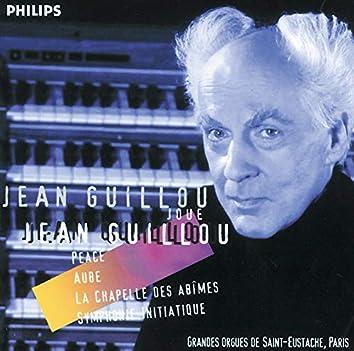 J. Guillou - Peace - Aube - La chapelle des abîmes - Symphonie initiatique