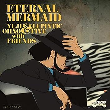 ルパン三世 血の刻印 ~永遠のmermaid~ オリジナル・サウンドトラック 「Eternal Mermaid」