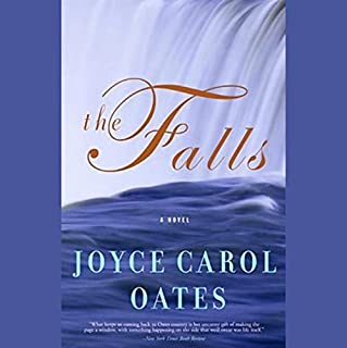 The Falls                   By:                                                                                                                                 Joyce Carol Oates                               Narrated by:                                                                                                                                 Anna Fields                      Length: 17 hrs and 39 mins     187 ratings     Overall 3.6
