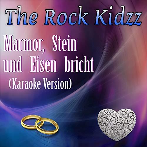 Marmor, Stein und Eisen bricht (Karaoke Version)