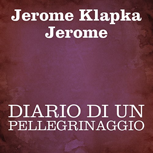 Diario di un pellegrinaggio [Diary of a Pilgrimage] audiobook cover art