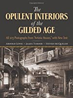 """The Opulent Interiors of the Gilded Age: All 203 Photographs from """"Artistic Houses,"""" with New Text (Dover Architecture)"""