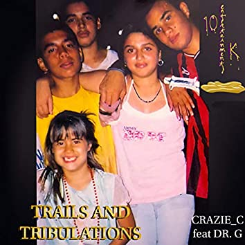 Trails and Tribulations (feat. Dr.G)