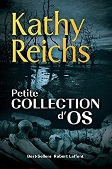 Petite collection d'os (French Edition) by [Kathy REICHS]
