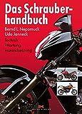 Das Schrauberhandbuch: Technik - Wartung - Instandsetzung - Udo Janneck