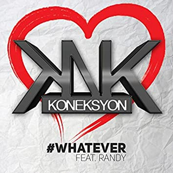 Whatever (feat. Randy)